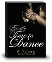 Finally Time To Dance, A Novel by Mamie Thompson